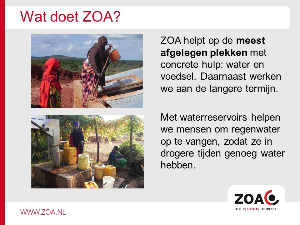 Wat doet ZOA. ZOA helpt op de meest afgelegen plekken met concrete hulp: water en voedsel.
