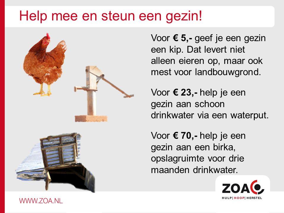 Help mee en steun een gezin. Voor € 5,- geef je een gezin een kip.