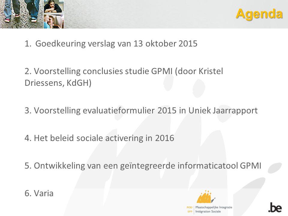 Agenda 1.Goedkeuring verslag van 13 oktober 2015 2. Voorstelling conclusies studie GPMI (door Kristel Driessens, KdGH) 3. Voorstelling evaluatieformul