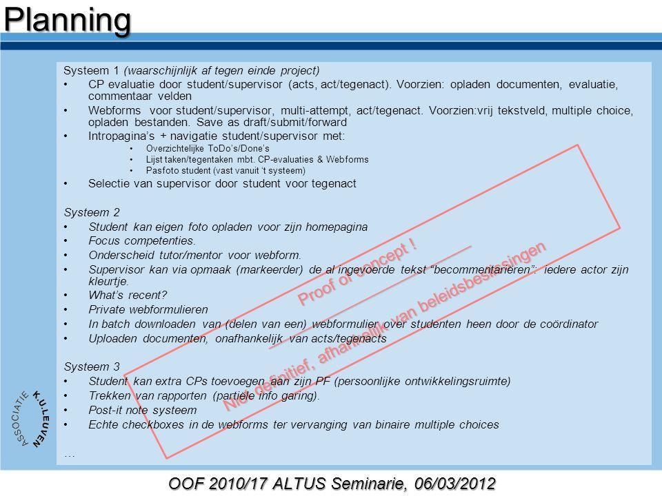 OOF 2010/17 ALTUS Seminarie, 06/03/2012 Proof of concept ! _________________________ Niet definitief, afhankelijk van beleidsbeslissingen Systeem 1 (w