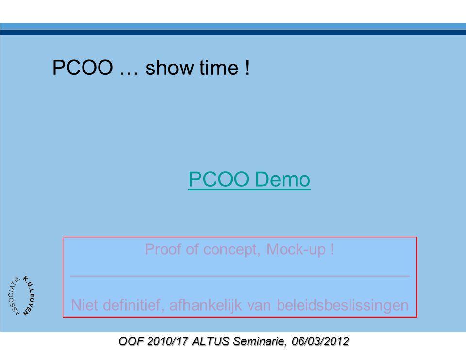 OOF 2010/17 ALTUS Seminarie, 06/03/2012 Samenvatting PCOO concepten qua: Gebruik Structuur Leeractiviteiten Actoren