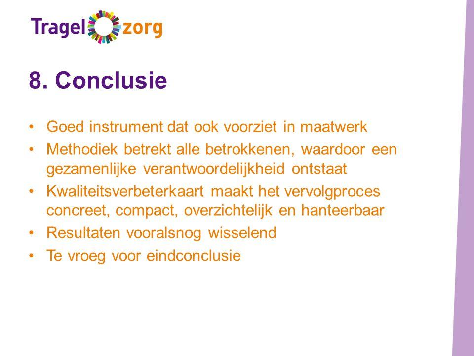 8. Conclusie Goed instrument dat ook voorziet in maatwerk Methodiek betrekt alle betrokkenen, waardoor een gezamenlijke verantwoordelijkheid ontstaat