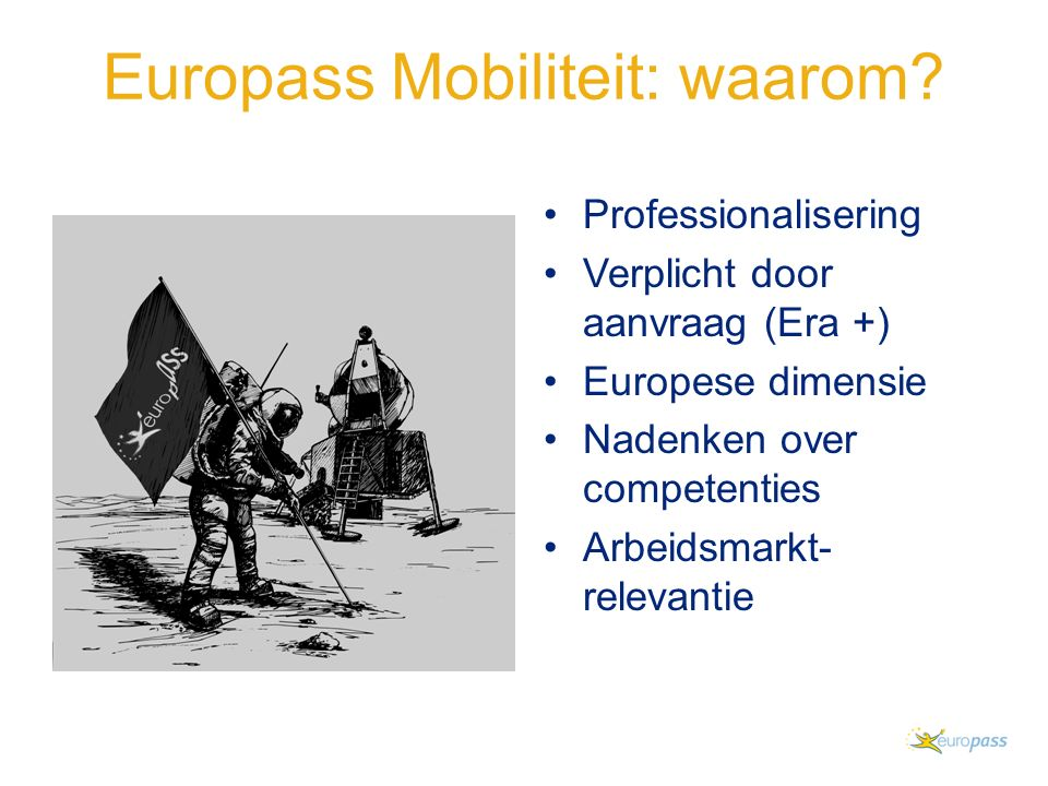 Erkenning opgedane competenties is belangrijk Formeel en informeel Europass is gekend en erkend door werkgevers