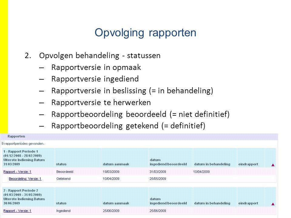 EFRO.be Opvolging rapporten 2.Opvolgen behandeling - statussen – Rapportversie in opmaak – Rapportversie ingediend – Rapportversie in beslissing (= in