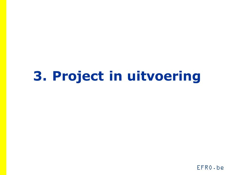 EFRO.be 3.Project in uitvoering