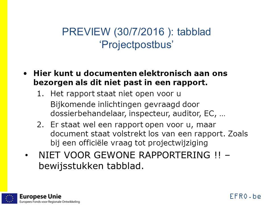 PREVIEW (30/7/2016 ): tabblad 'Projectpostbus' Hier kunt u documenten elektronisch aan ons bezorgen als dit niet past in een rapport.