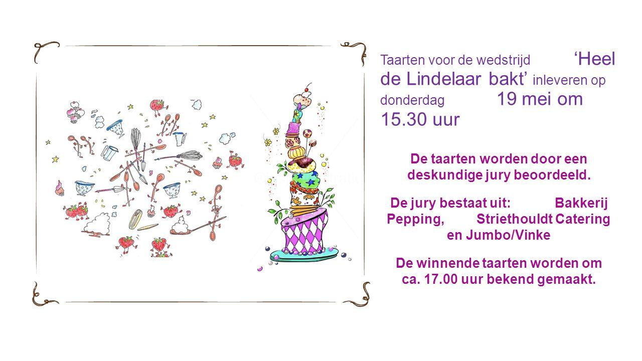 Taarten voor de wedstrijd 'Heel de Lindelaar bakt' inleveren op donderdag 19 mei om 15.30 uur De taarten worden door een deskundige jury beoordeeld.