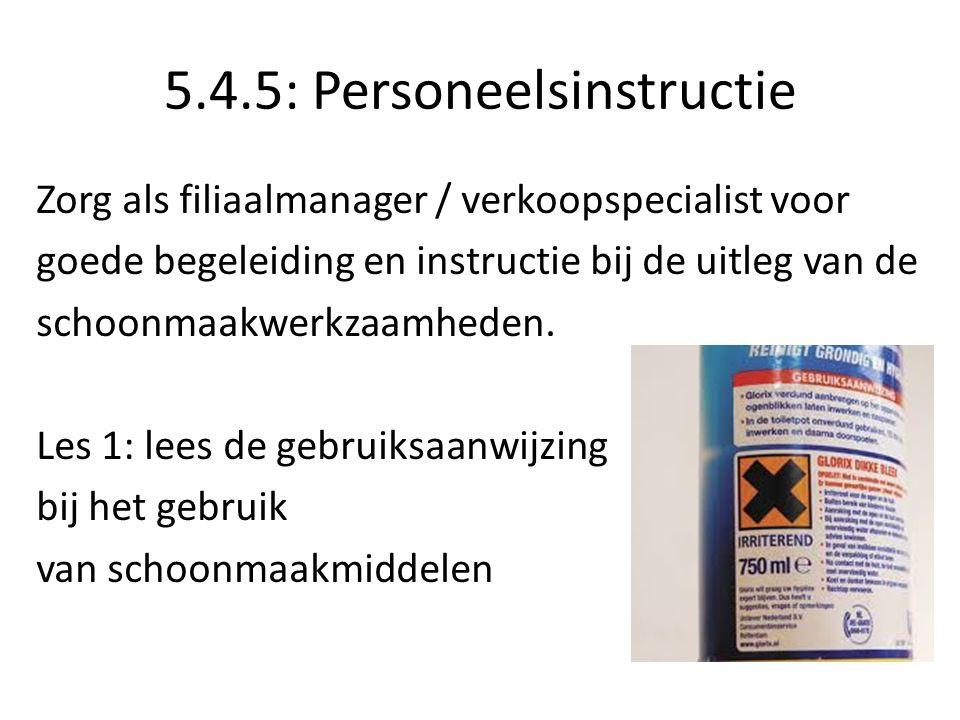 5.4.5: Personeelsinstructie Zorg als filiaalmanager / verkoopspecialist voor goede begeleiding en instructie bij de uitleg van de schoonmaakwerkzaamheden.