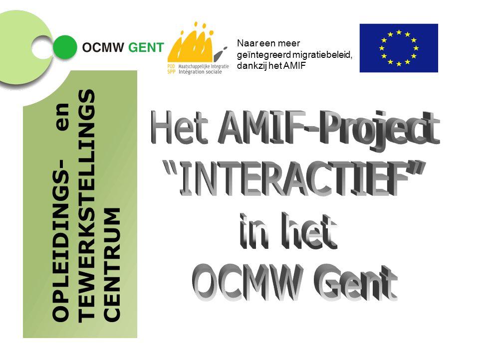 OPLEIDINGS-en TEWERKSTELLINGS CENTRUM Naar een meer geïntegreerd migratiebeleid, dankzij het AMIF