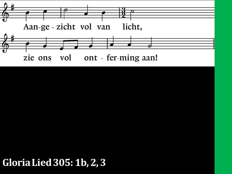 Gloria Lied 305: 1b, 2, 3