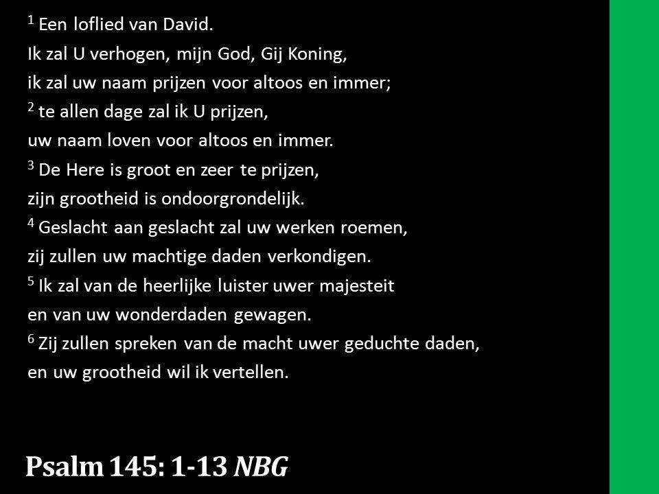 1 Een loflied van David.