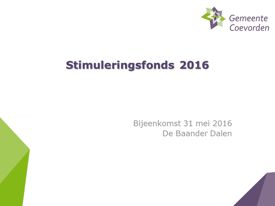 Stimuleringsfonds 2016 Bijeenkomst 31 mei 2016 De Baander Dalen
