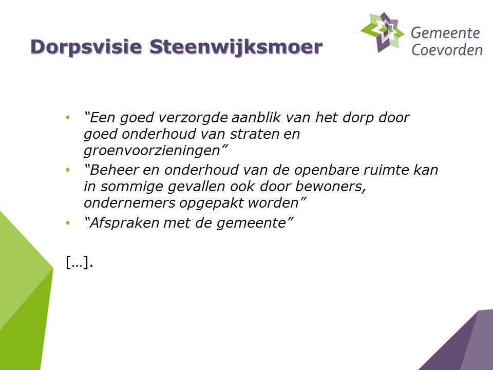 """Dorpsvisie Steenwijksmoer """"Een goed verzorgde aanblik van het dorp door goed onderhoud van straten en groenvoorzieningen"""" """"Beheer en onderhoud van de"""