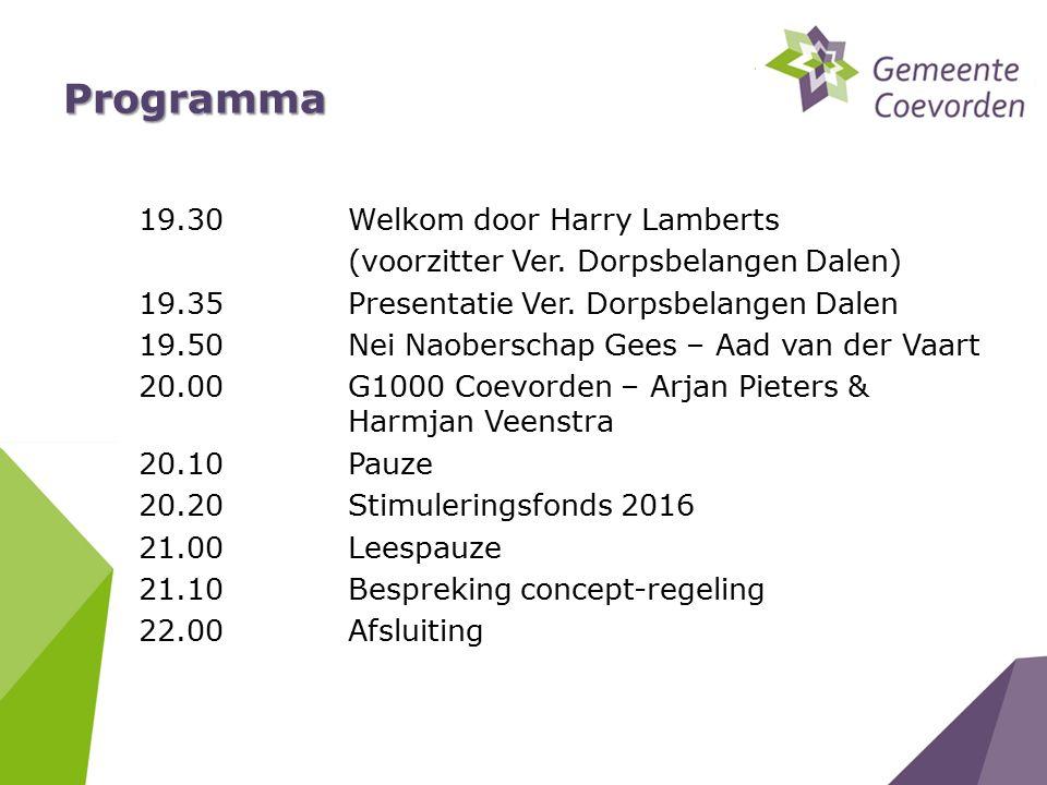 Programma 19.30Welkom door Harry Lamberts (voorzitter Ver.
