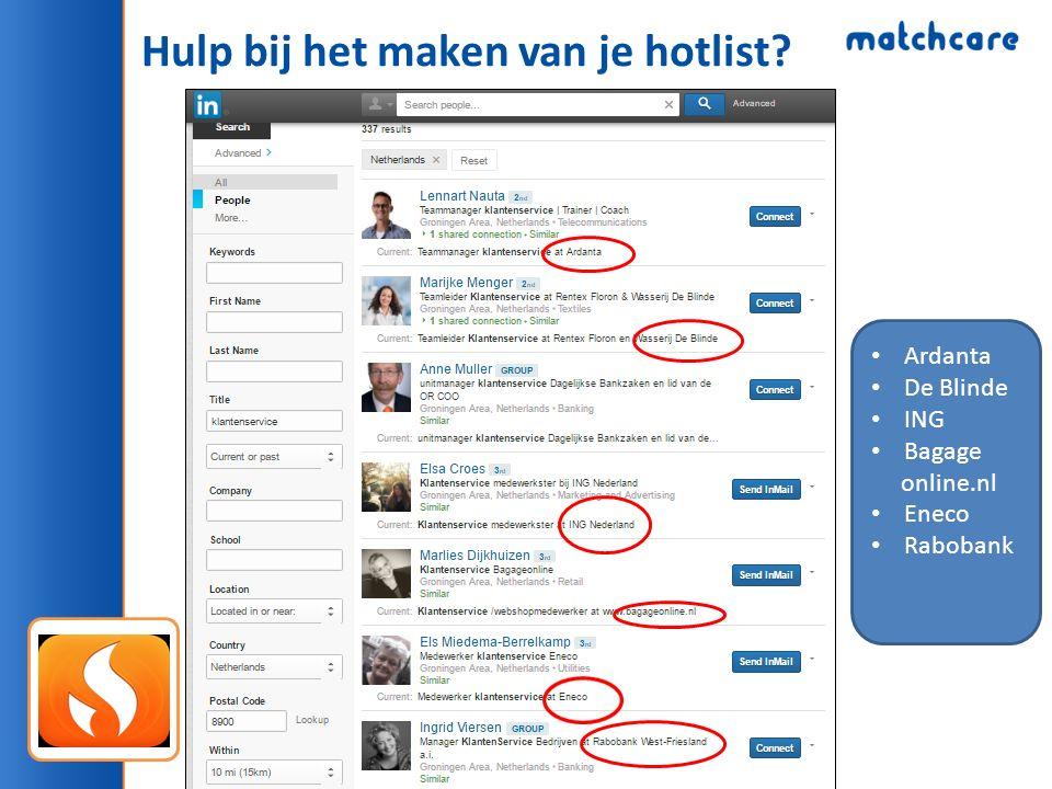 Hulp bij het maken van je hotlist Ardanta De Blinde ING Bagage online.nl Eneco Rabobank