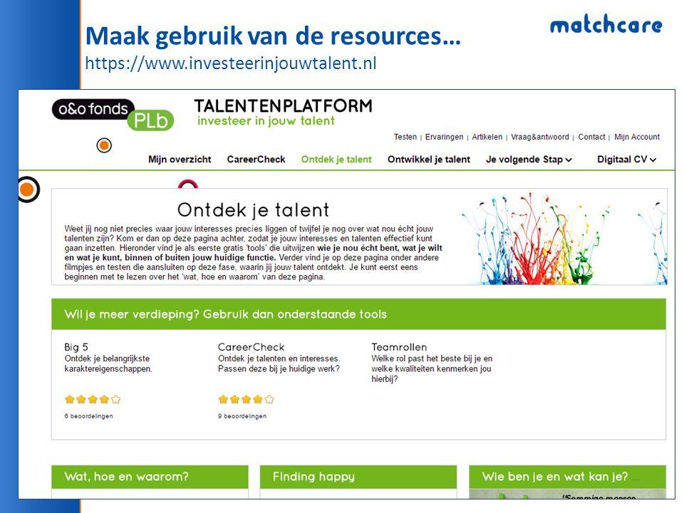 Maak gebruik van de resources… https://www.investeerinjouwtalent.nl
