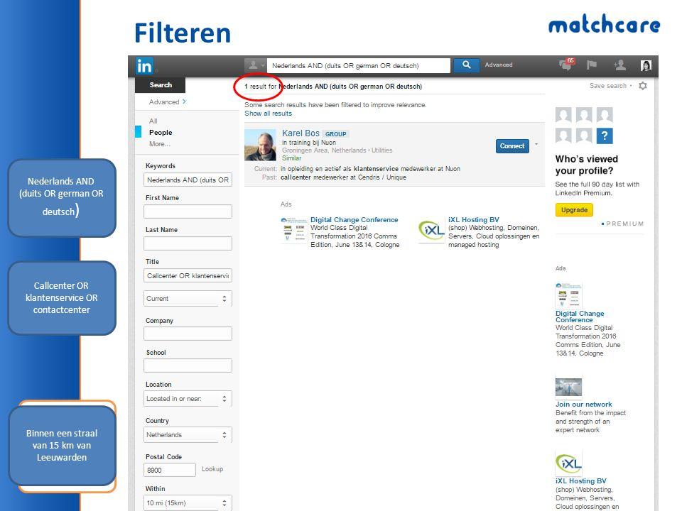 Filteren Nederlands AND (duits OR german OR deutsch ) Callcenter OR klantenservice OR contactcenter Binnen een straal van 15 km van Leeuwarden