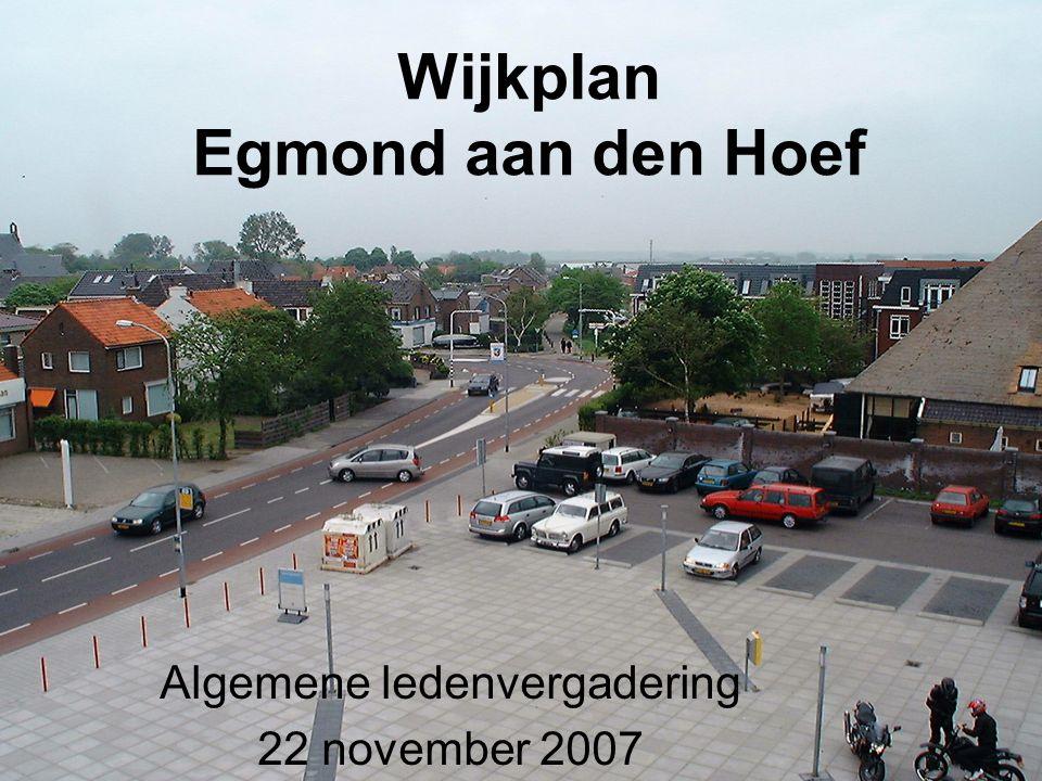 Wijkplan Egmond aan den Hoef Algemene ledenvergadering 22 november 2007