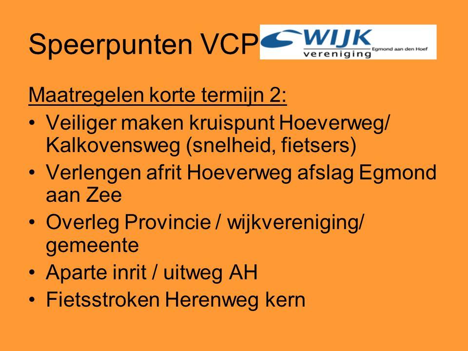 Speerpunten VCP Maatregelen korte termijn 2: Veiliger maken kruispunt Hoeverweg/ Kalkovensweg (snelheid, fietsers) Verlengen afrit Hoeverweg afslag Eg