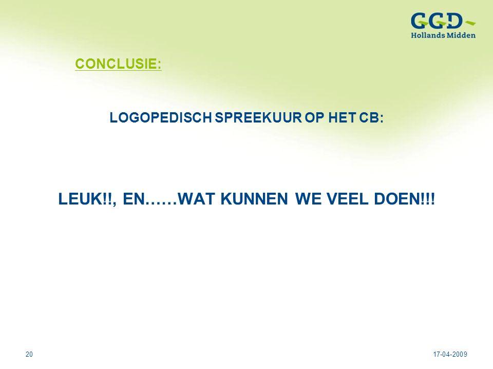 2017-04-2009 CONCLUSIE: LOGOPEDISCH SPREEKUUR OP HET CB: LEUK!!, EN……WAT KUNNEN WE VEEL DOEN!!!