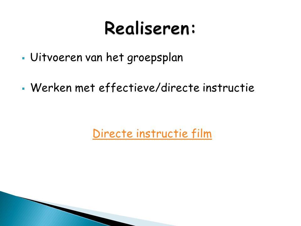  Uitvoeren van het groepsplan  Werken met effectieve/directe instructie Directe instructie film