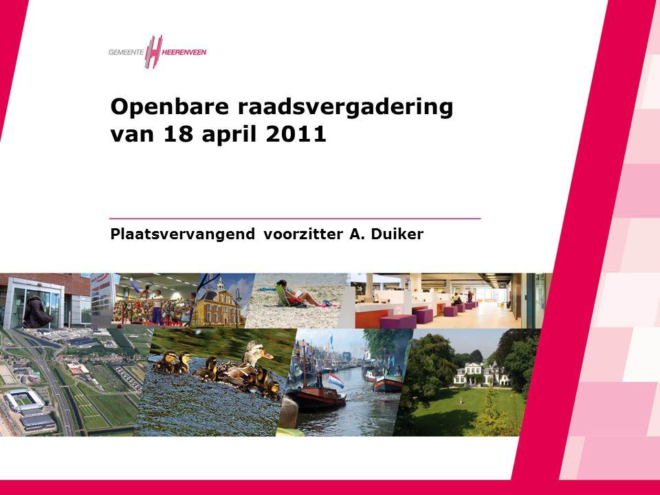 Openbare raadsvergadering van 18 april 2011 Plaatsvervangend voorzitter A. Duiker