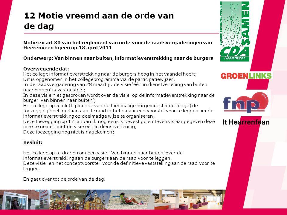12 Motie vreemd aan de orde van de dag Motie ex art 30 van het reglement van orde voor de raadsvergaderingen van Heerenveen bijeen op 18 april 2011 On