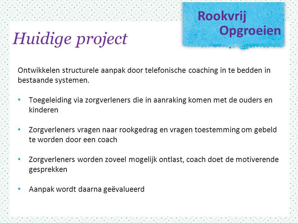 Rookvrij Opgroeien Ontwikkelen structurele aanpak door telefonische coaching in te bedden in bestaande systemen.
