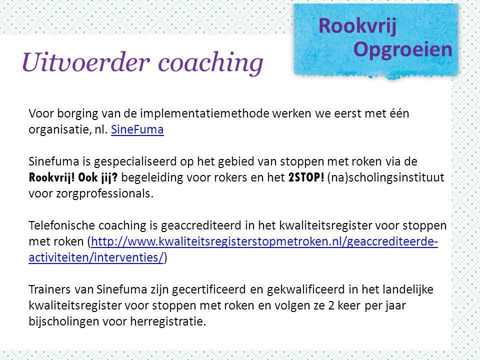 Rookvrij Opgroeien Voor borging van de implementatiemethode werken we eerst met één organisatie, nl.