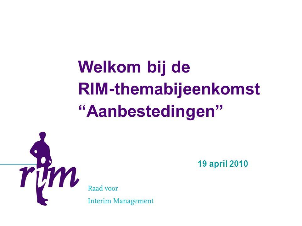 Welkom bij de RIM-themabijeenkomst Aanbestedingen 19 april 2010