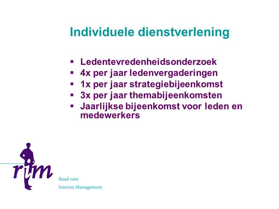 Individuele dienstverlening  Ledentevredenheidsonderzoek  4x per jaar ledenvergaderingen  1x per jaar strategiebijeenkomst  3x per jaar themabijeenkomsten  Jaarlijkse bijeenkomst voor leden en medewerkers