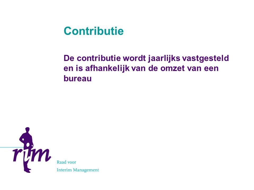 Contributie De contributie wordt jaarlijks vastgesteld en is afhankelijk van de omzet van een bureau