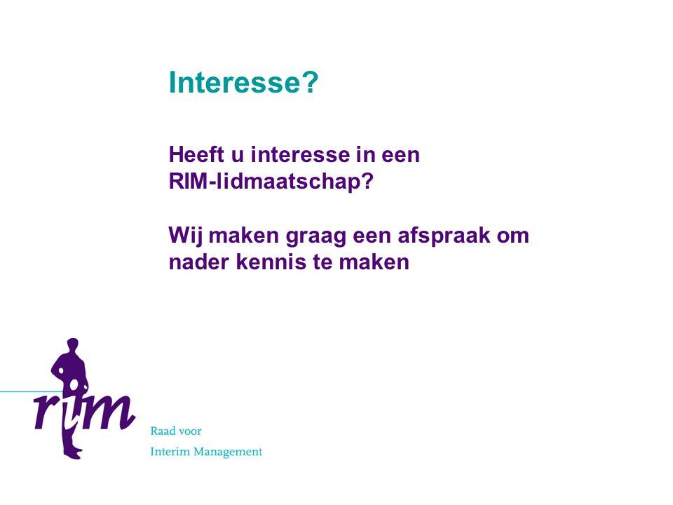 Interesse. Heeft u interesse in een RIM-lidmaatschap.