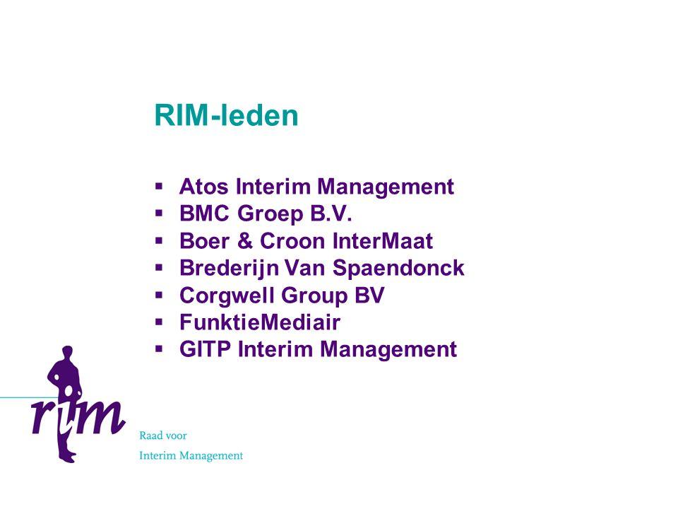 RIM-leden  IBC Business Consulting  Interexcellent  K+V Interimmanagement BV  Mandaat Functioneel Management BV  Resources Global Professionals BV  Rijnconsult Interim-Management  Twijnstra Gudde Interim, management