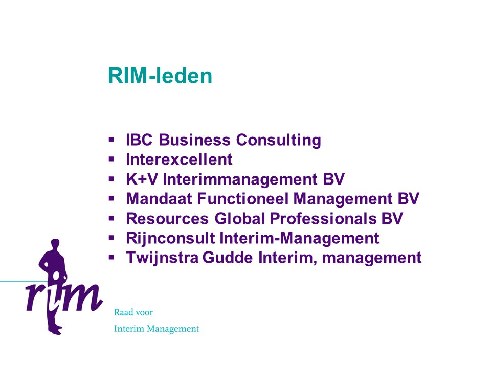 RIM-leden  IBC Business Consulting  Interexcellent  K+V Interimmanagement BV  Mandaat Functioneel Management BV  Resources Global Professionals B