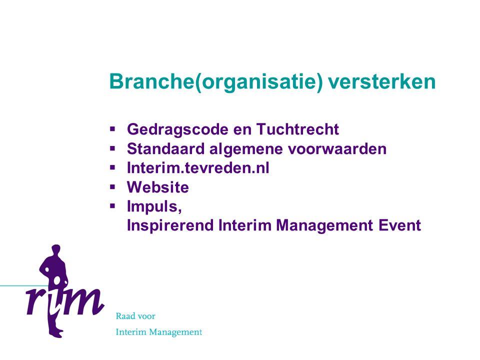 Branche(organisatie) versterken  Kwaliteit; kernwaarden en ISO- certificering  Redactionele marketing  Marktcijfers  Ledenwerving
