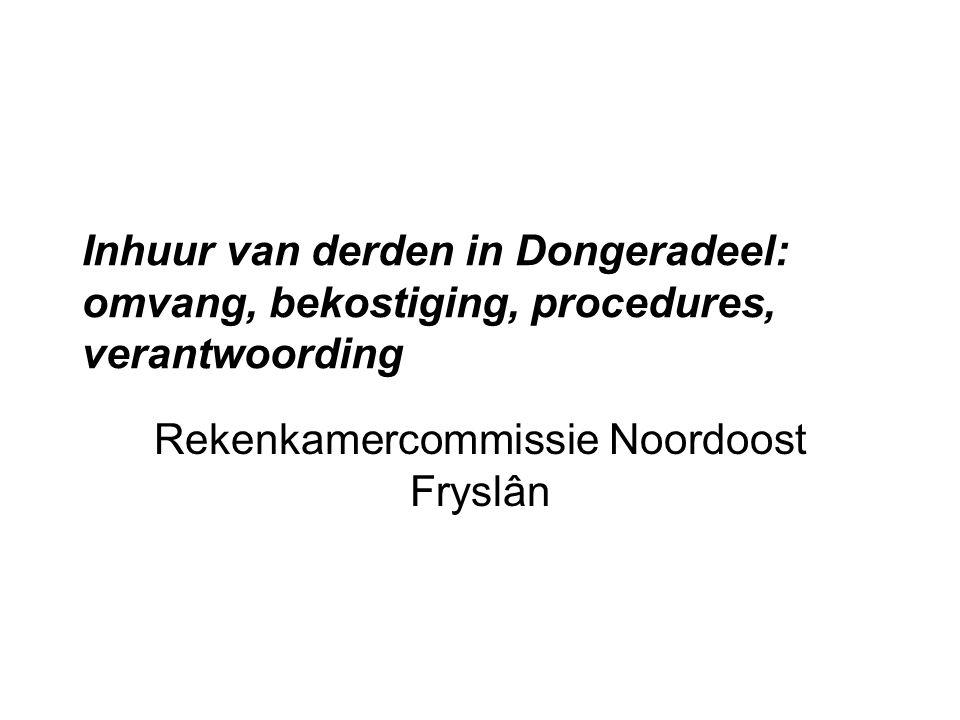Inhuur van derden in Dongeradeel: omvang, bekostiging, procedures, verantwoording Rekenkamercommissie Noordoost Fryslân
