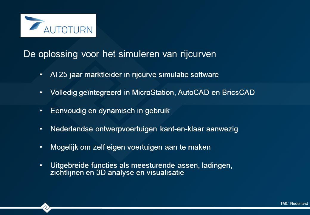TMC Nederland Al 25 jaar marktleider in rijcurve simulatie software Volledig geïntegreerd in MicroStation, AutoCAD en BricsCAD Eenvoudig en dynamisch in gebruik Nederlandse ontwerpvoertuigen kant-en-klaar aanwezig Mogelijk om zelf eigen voertuigen aan te maken Uitgebreide functies als meesturende assen, ladingen, zichtlijnen en 3D analyse en visualisatie De oplossing voor het simuleren van rijcurven