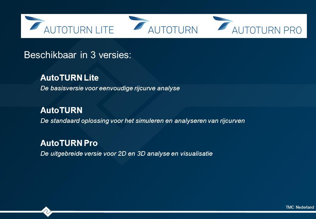 TMC Nederland AutoTURN Lite De basisversie voor eenvoudige rijcurve analyse AutoTURN De standaard oplossing voor het simuleren en analyseren van rijcurven AutoTURN Pro De uitgebreide versie voor 2D en 3D analyse en visualisatie Beschikbaar in 3 versies: