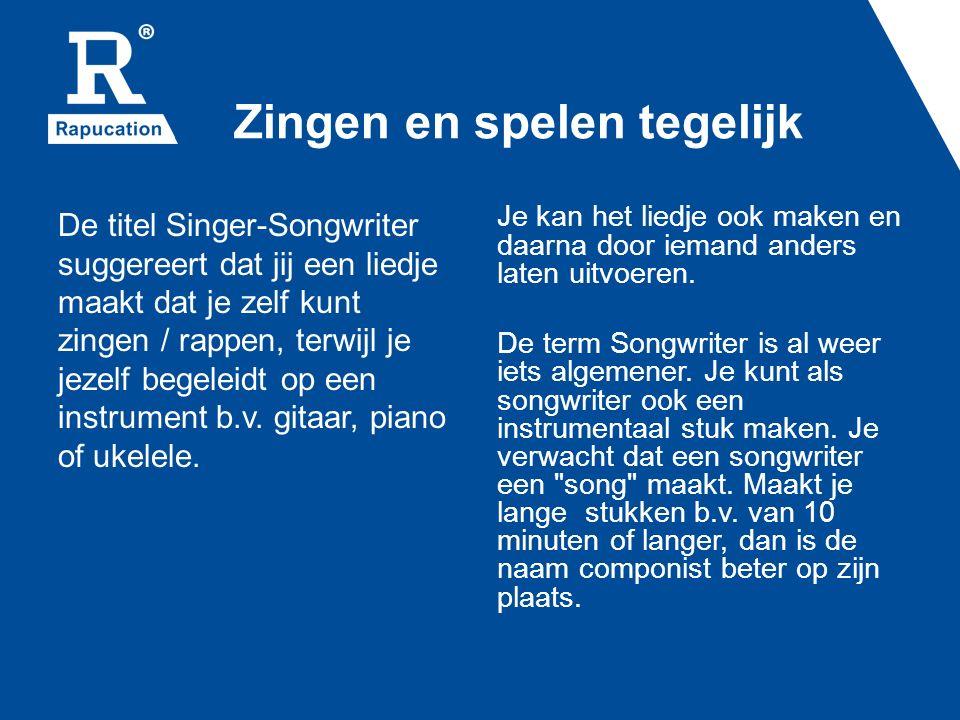 Zingen en spelen tegelijk De titel Singer-Songwriter suggereert dat jij een liedje maakt dat je zelf kunt zingen / rappen, terwijl je jezelf begeleidt