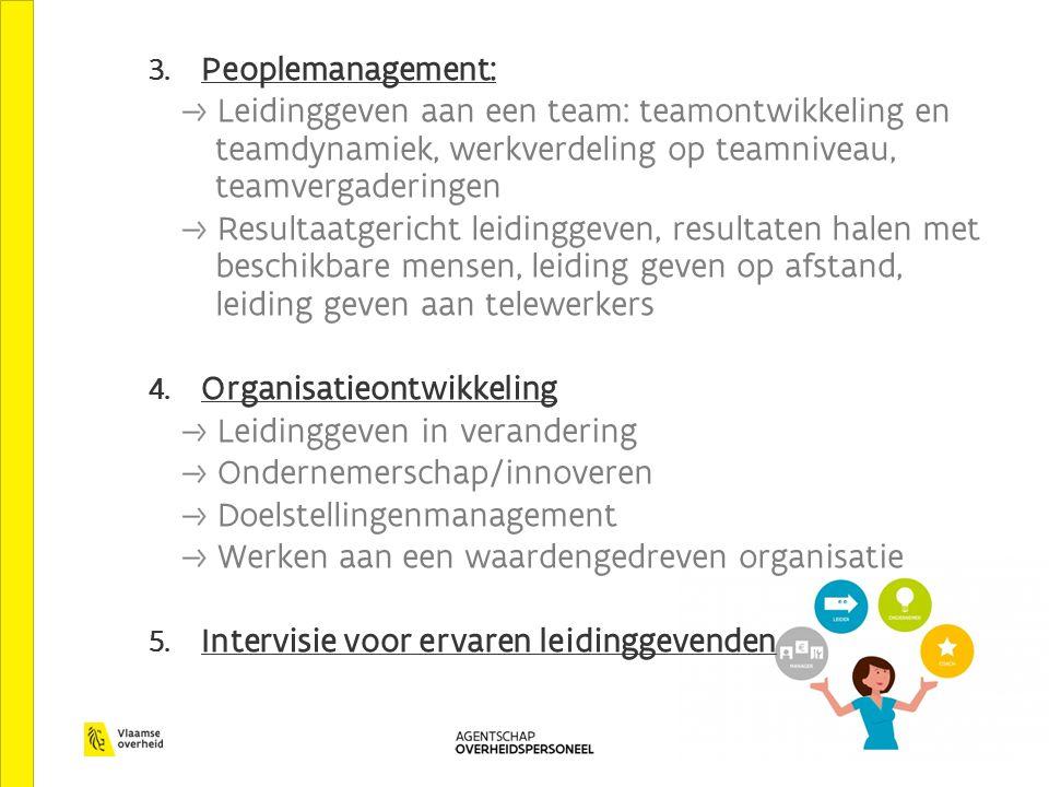 3. Peoplemanagement: Leidinggeven aan een team: teamontwikkeling en teamdynamiek, werkverdeling op teamniveau, teamvergaderingen Resultaatgericht leid
