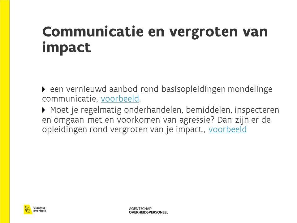 Communicatie en vergroten van impact een vernieuwd aanbod rond basisopleidingen mondelinge communicatie, voorbeeld.voorbeeld Moet je regelmatig onderh