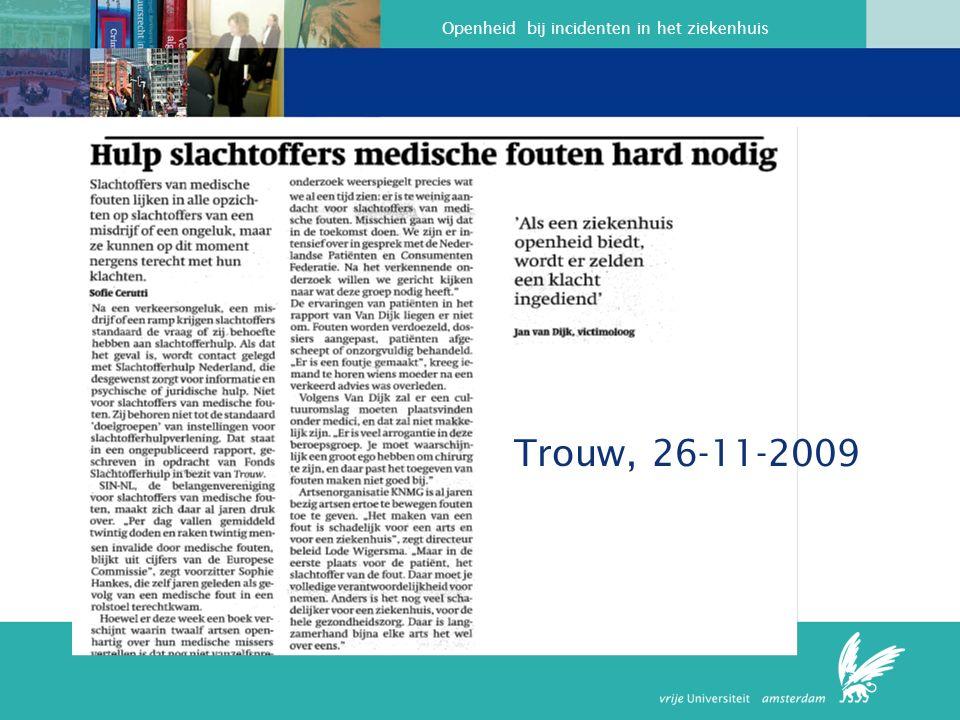 Openheid bij incidenten in het ziekenhuis Trouw, 26-11-2009