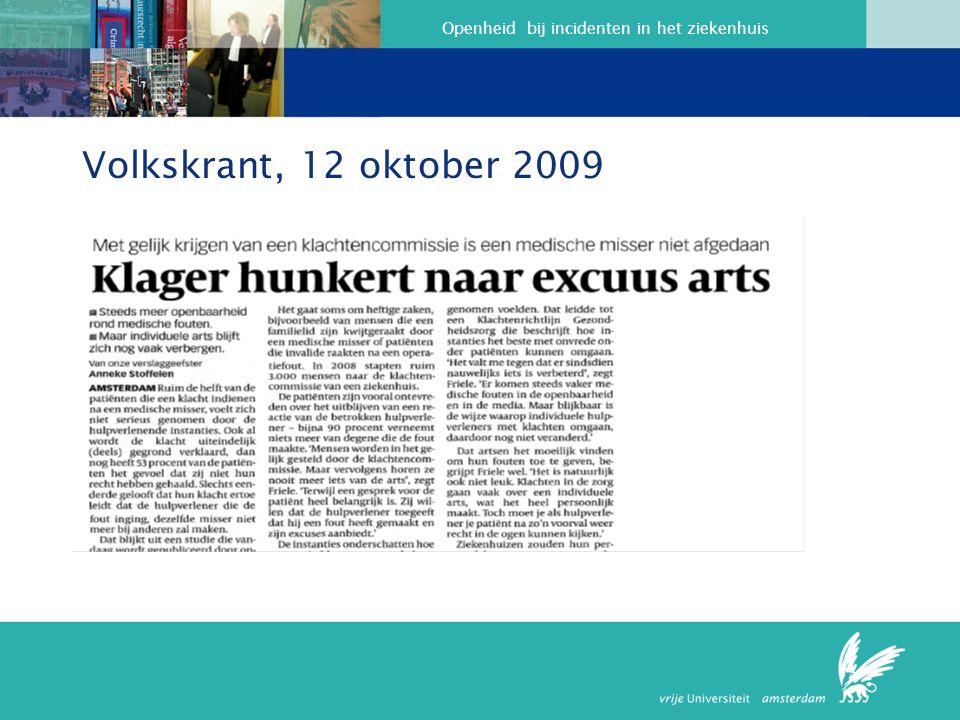 Openheid bij incidenten in het ziekenhuis Volkskrant, 12 oktober 2009