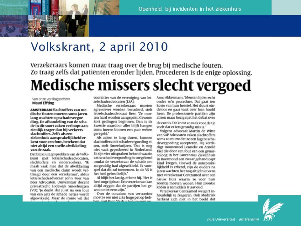 Openheid bij incidenten in het ziekenhuis Volkskrant, 2 april 2010