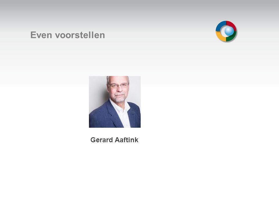 Welkom Even voorstellen Gerard Aaftink
