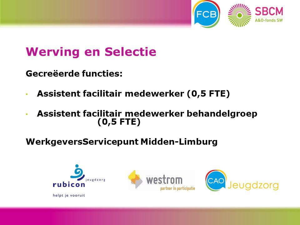 Gecreëerde functies: Assistent facilitair medewerker (0,5 FTE) Assistent facilitair medewerker behandelgroep (0,5 FTE) WerkgeversServicepunt Midden-Limburg Werving en Selectie