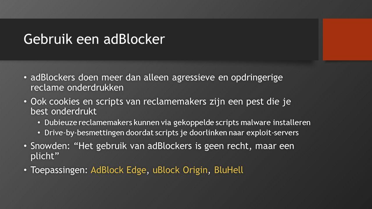Gebruik een adBlocker adBlockers doen meer dan alleen agressieve en opdringerige reclame onderdrukken adBlockers doen meer dan alleen agressieve en op