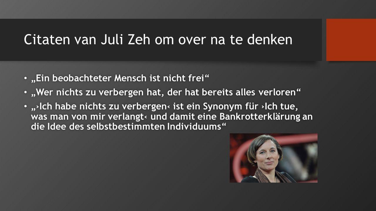 """Citaten van Juli Zeh om over na te denken """"Ein beobachteter Mensch ist nicht frei"""" """"Ein beobachteter Mensch ist nicht frei"""" """"Wer nichts zu verbergen h"""