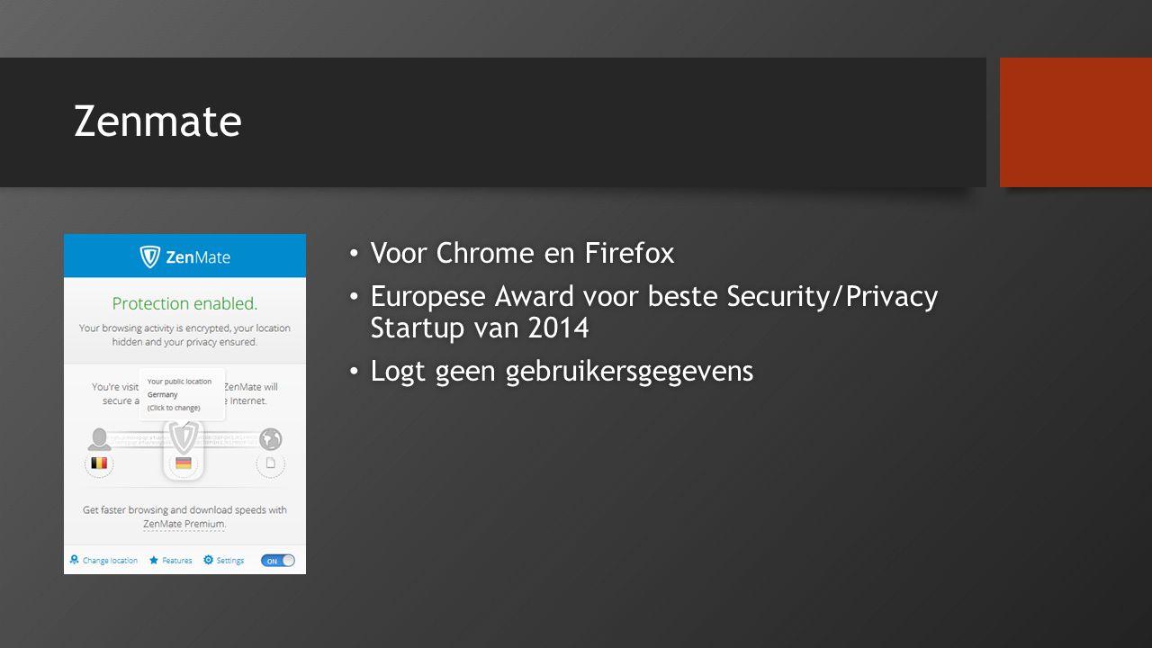 Zenmate Voor Chrome en Firefox Voor Chrome en Firefox Europese Award voor beste Security/Privacy Startup van 2014 Europese Award voor beste Security/P